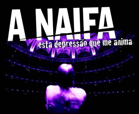 A Naifa - Esta Depressão Que Me Anima