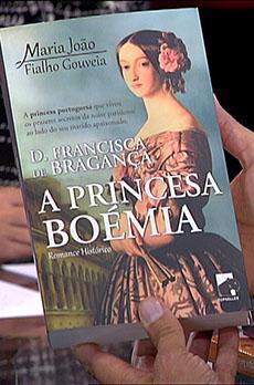 Os livros de Marcelo Rebelo de Sousa «D. Francisca de Bragança, a princesa boémia»