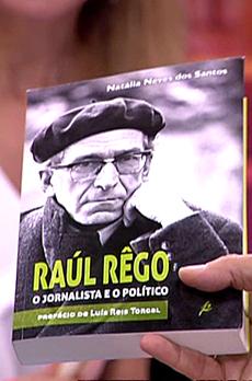 Os livros de Marcelo Rebelo de Sousa «Raúl Rêgo, o jornalista e o político»