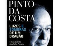 Pinto da Costa, Luz e Sombras de um dragão