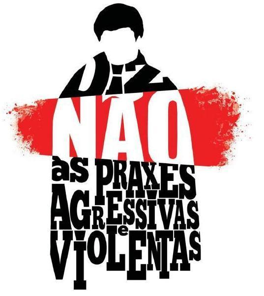 """""""Diz não às praxes agressivas e violentas"""""""
