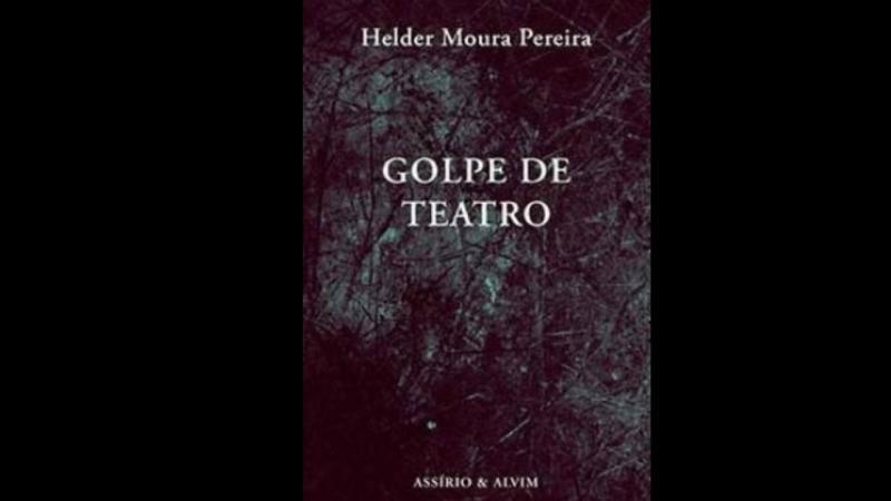 Golpe de Teatro, livro de Helder Moura Pereira