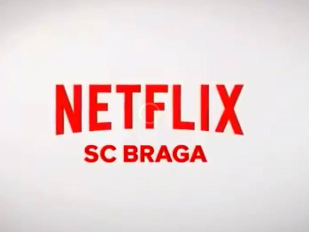 Sp. Braga NetFlix