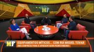 Equipamentos Míticos com o contributo do ilustre Rui Miguel Tovar