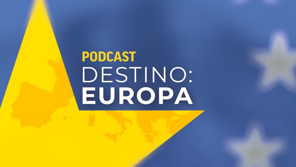 Destino Europa: Podcast